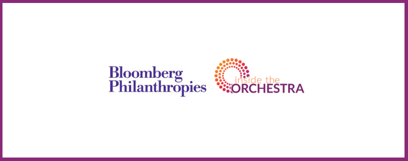 Press Release: Inside the Orchestra Selected as a Grantee of Bloomberg Philanthropies' Arts Innovation and Management Program