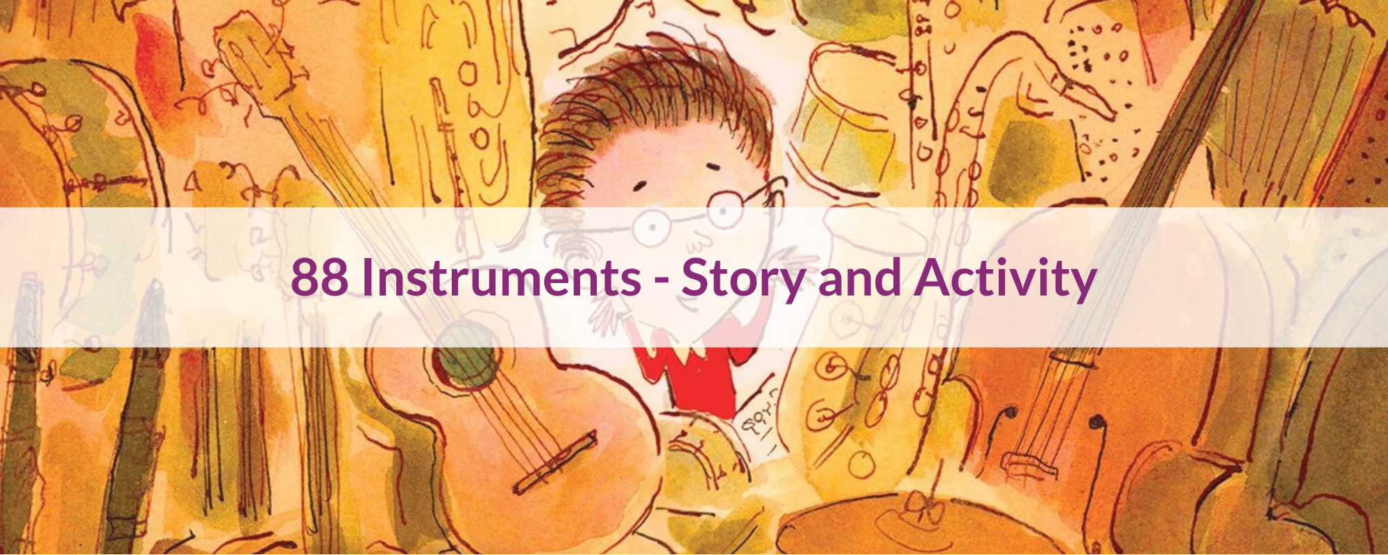88 Instruments – Story and Activities