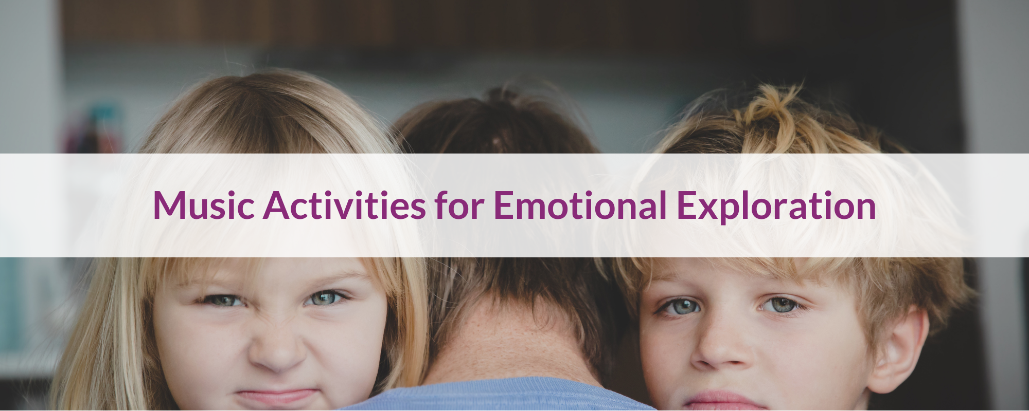 Music Activities for Emotional Exploration and Management